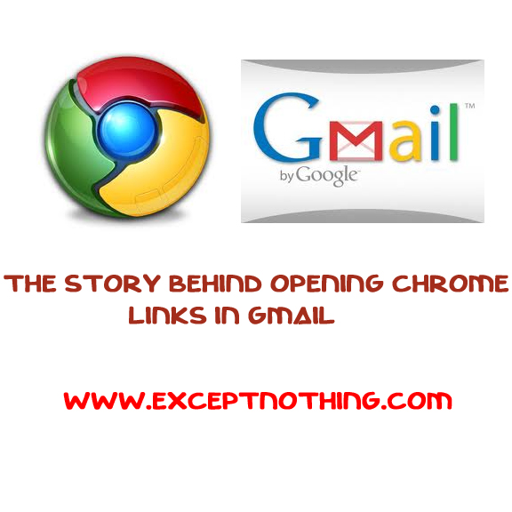 The Story behind opening Google Chrome Links in Gmail