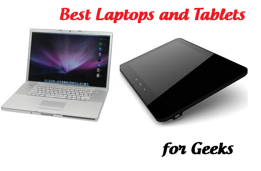 Best Tablets and laptops for geeks