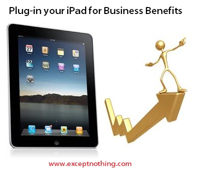 Plug In Your iPad for Business Benefits