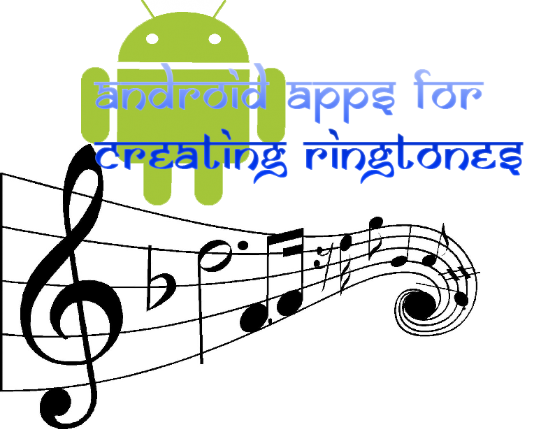 Android Apps for Creating Ringtones